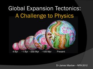 Global Expansion Tectonics:  A Challenge to Physics