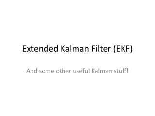 Extended Kalman Filter (EKF)