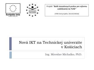 Nová IKT na Technickej univerzite  v Košiciach