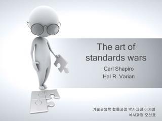 The art of standards wars