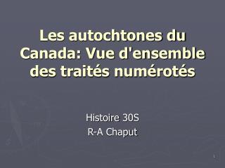 Les autochtones du Canada: Vue d'ensemble des traités numérotés