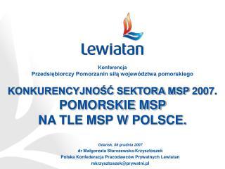 KONKURENCYJNO?? SEKTORA MSP 2007 .  POMORSKIE MSP  NA TLE MSP W POLSCE.
