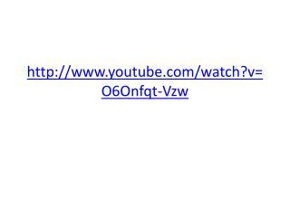 youtube/watch?v=O6Onfqt-Vzw