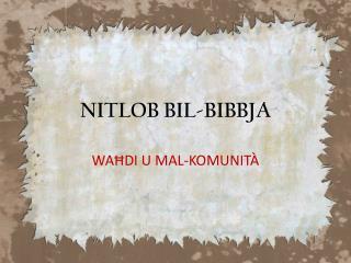 NITLOB BIL-BIBBJA