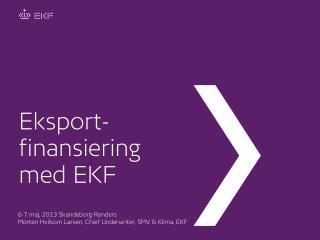 Eksport- finansiering med EKF