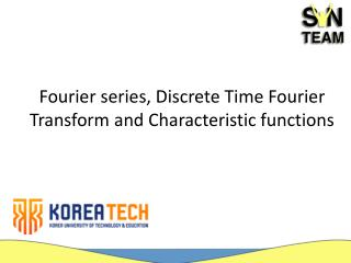 Fourier series, Discrete Time Fourier Transform and Characteristic functions