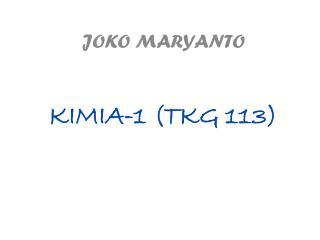 KIMIA -1 (TKG 113)