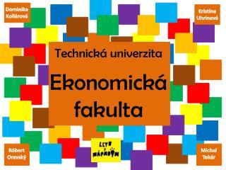 Technická univerzita Ekonomická fakulta
