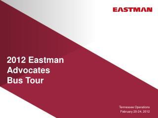 2012 Eastman Advocates  Bus Tour