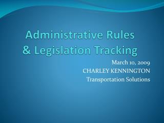 Administrative Rules & Legislation Tracking