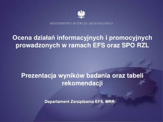 Ocena działań informacyjnych i promocyjnych prowadzonych w ramach EFS oraz SPO RZL