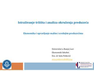 Univerzitet u Banjoj Luci Ekonomski fakultet Doc. dr Saša Petković s asa.petkovic @efbl