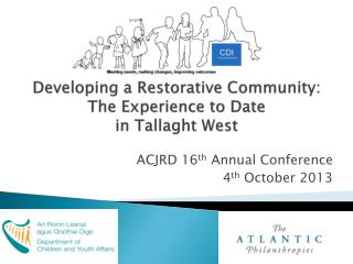 Developing a Restorative Community: The Experience to Date  in  Tallaght  West