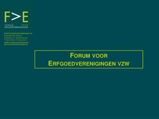 Forum voor Erfgoedverenigingen vzw Erfgoedhuis Den Wolsack  Oude Beurs 27   2000  Antwerpen