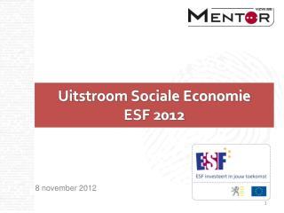 Uitstroom Sociale Economie ESF 2012