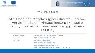 Koordinatorius:  Dainius Gudavičius, Skaitmeninė statyba doc. dr. Vaidotas Šarka, LSTP