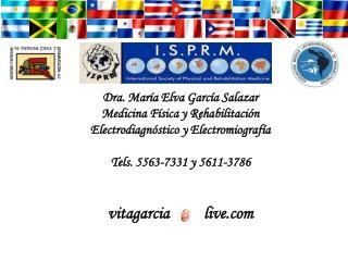 Dra. María Elva García Salazar Medicina Física y Rehabilitación