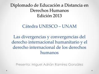 Presenta : Miguel  Adri�n Ram�rez  Gonz�lez