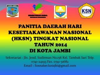 PANITIA DAERAH HARI KESETIAKAWANAN NASIONAL (HKSN) TINGKAT NASIONAL  TAHUN 2014   DI KOTA JAMBI