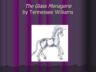 "a study of symbolism in the drama the glass menagerie by tennessee williams Subject of this work is the character of jim o'connor in tennessee williams' play ""the glass menagerie"" i am going to concern myself with the question to what extend he is a symbol of hope for all members of the wingfield family and if he is a representative of the american ideology of optimism and progressivism."