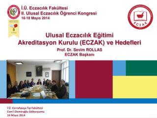 İ.Ü . Eczacılık Fakültesi  II . Ulusal  Eczacılık Öğrenci Kongresi 16-18 Mayıs 2014