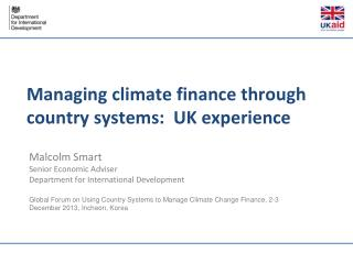 Managing  climate finance through country  systems:  UK experience