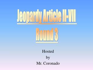 Hosted by Mr. Coronado