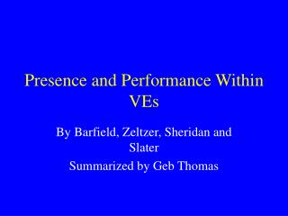 Presence and Performance Within VEs