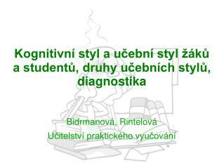 Kognitivní styl a učební styl žáků a studentů, druhy učebních stylů, diagnostika