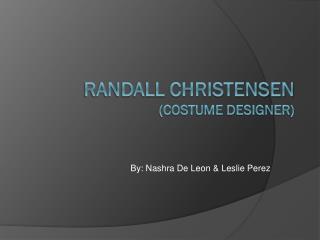 Randall Christensen  (costume designer)