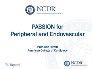 PASSION for Peripheral and Endovascular Kathleen Hewitt American College of Cardiology