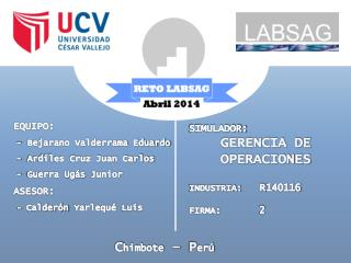 SIMULADOR: GERENCIA DE OPERACIONES INDUSTRIA: R 140116 FIRMA:  2