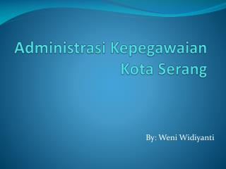 Administrasi Kepegawaian K ota  S erang
