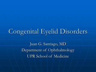 Congenital Eyelid Disorders