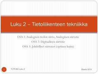 Luku 2 � Tietoliikenteen tekniikka