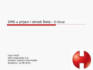 DMS u prijavi i obradi šteta -  G- force
