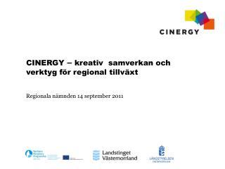 CINERGY  –  kreativ  samverkan och verktyg för regional tillväxt