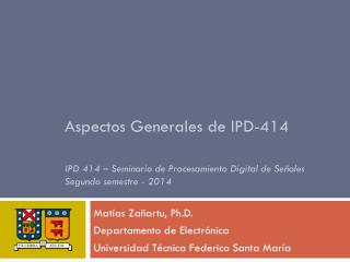 Matías Zañartu, Ph.D. Departamento de Electrónica Universidad Técnica Federico Santa María
