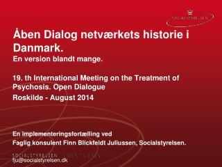 Åben Dialog netværkets historie i Danmark.  En version blandt mange.