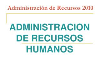 Administraci�n de Recursos 2010
