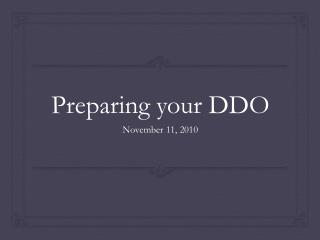 Preparing your DDO