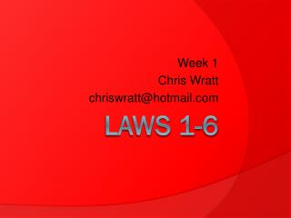 LAWS 1-6