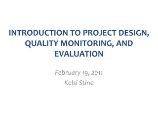 INTRODUCTION TO PROJECT DESIGN, QUALITY MONITORING, AND EVALUATION
