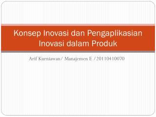 Konsep Inovasi dan Pengaplikasian Inovasi dalam Produk
