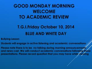 Good Monday Morning    Welcome  to Academic Review