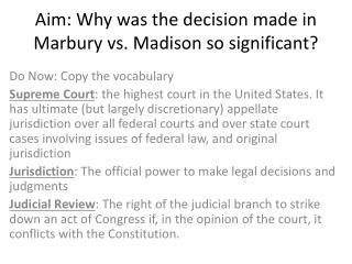 Aim: Why was the decision made in  Marbury  vs. Madison so significant?