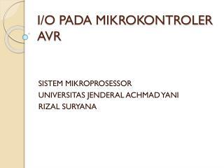 I/O PADA MIKROKONTROLER AVR