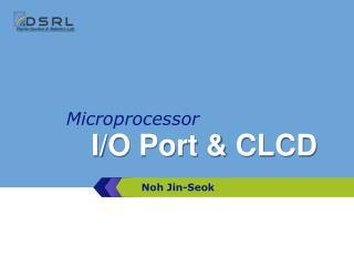 I/O Port & CLCD