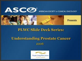 PLWC Slide Deck Series:  Understanding Prostate Cancer