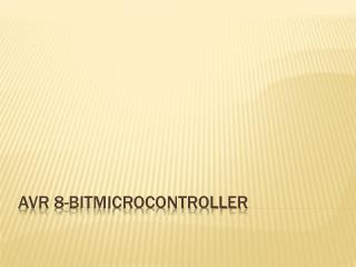 AVR 8-bitMicrocontroller